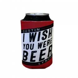 Dustin Lynch I Wish You Were Beer Coolie