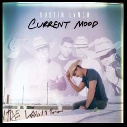 Dustin Lynch CD- Current Mood
